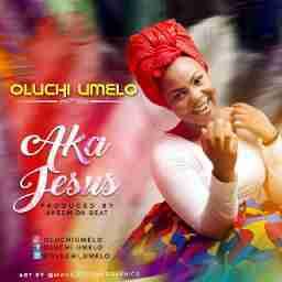Oluchi Umelo - Aka Jesus